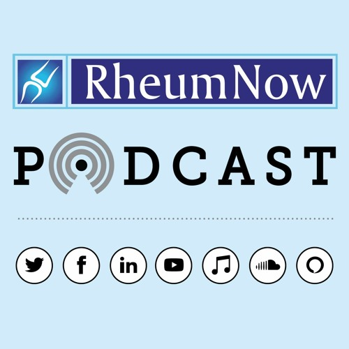 RheumNow Podcast - Bad Disease & Bad Outcomes (10.9.20)