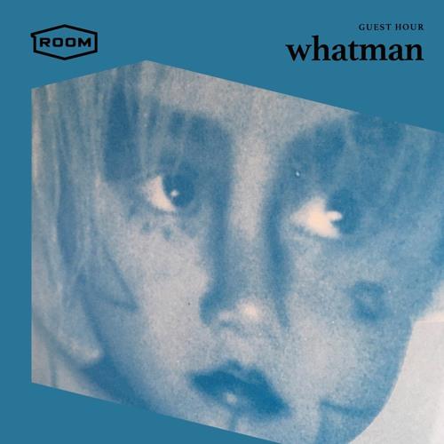 GUEST HOUR w/ whatman
