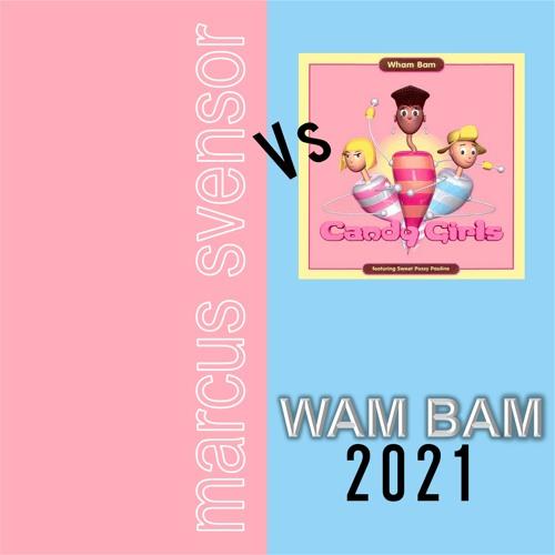 Vs The candy girls - WAM BAM 2021