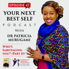 Podcast 47 - Who Is Sabotaging You? Part 2 of the Rise Series