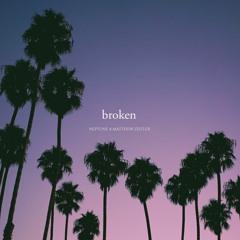 Broken (w/ Matthew Zeitler)