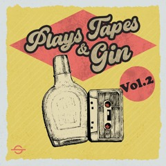 PLAYS TAPES & GIN 2