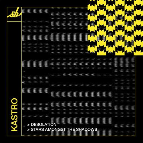 Download Kastro - Desolation / Stars Amongst The Shadows [SNB089] mp3