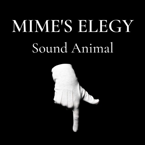 Mime's Elegy