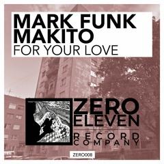 Mark Funk, Makito - For Your Love (Original Mix)