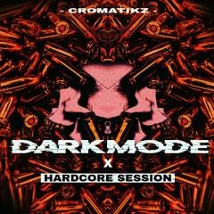 Hardcore Session - DARKMODE
