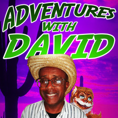 Adventures With David #63: Aliens & Canada