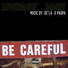 Be Careful ft Iamsu (Remix)
