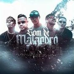 SOM DE MALANDRO - DJ BL, MC Kadu, MC Joãozinho VT, MC Rikel, MC Dcastro, MT