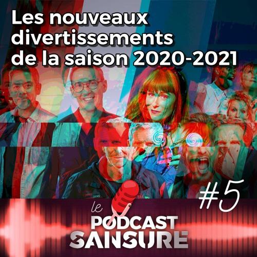 #05 • Les nouveaux divertissements de la saison 2020-2021