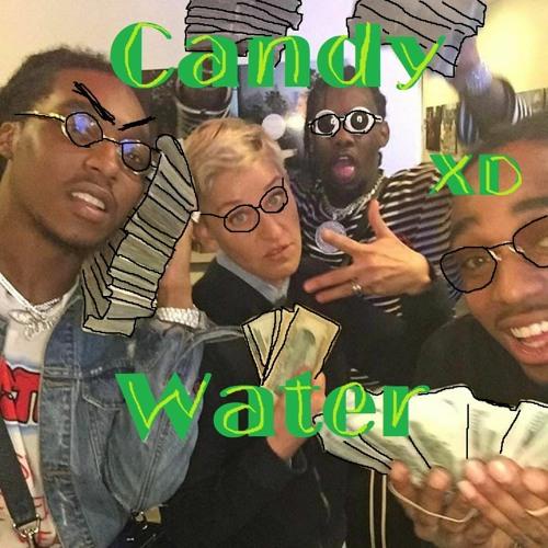Candy Water (Migos Mashup)