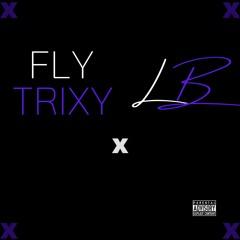 Fly Trixy x LB.Spiffy