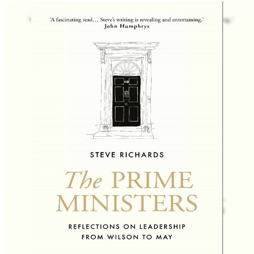 Steve Richards: The Prime Ministers