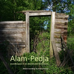 Preview of a nature recording album: Alam-Pedja soundscapes in an abandoned farmhouse