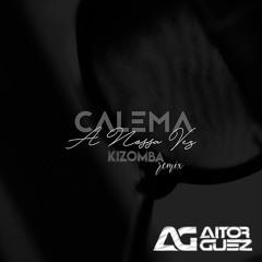 Calema- A nossa Vez (Kizomba Remix) - Dj Guez 2020