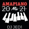 Download 2021 AMAPIANO HITS KABZA DE SMALL, DJ STOKIE, DJ MAPHORISA, || MIX BY DJ JED1 Mp3