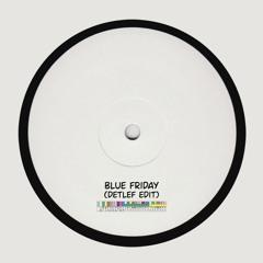 Blue Friday (Detlef Edit) - EDTS005