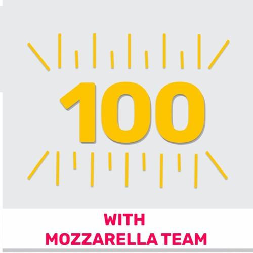 100 - Episode 100 with the Mozzarella team