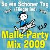 So ein schöner Tag (Fliegerlied) (Malle-Party-Mix 2009)