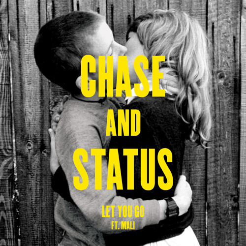 Let You Go (Chase & Status VIP Mix) [feat. Mali]