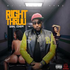 Gyal Ediot X Dj Lethal Vybz - Right Thruu (Raw)