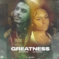 Sky Banks - Greatness Ft Jay Critch