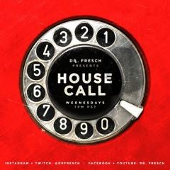 Dr. Fresch - House Call 074: WA-FU Guest Mix