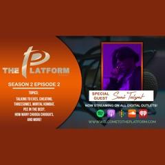 "The Platform (Season 2 Ep. 2) w/ Special Guest ""Suni Talynt"""