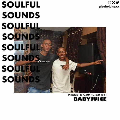Soulful Sounds Mixed And Compiled By Baby Juice
