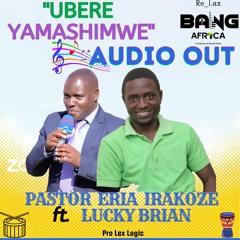 Ubere Yamashimwe - Pr Elia Ft Lucky Brian
