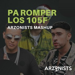Kevvo x Daddy Yankee x Bad Bunny - Pa Romper Los 105F (Arzonists Mashup)*CUT FOR COPYRIGHT*