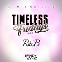 TIMELESS FRIDAYS Vol. 3 (R&B)