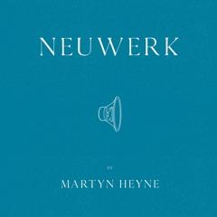 TRACK PREMIERE : Martyn Heyne - Neuwerk