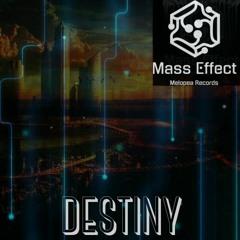 Mass Effect - Destiny (OFFICIAL)Melopea Records
