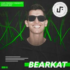 User Friendly Presents: BEARKAT