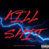 Download Kill Shit Mp3