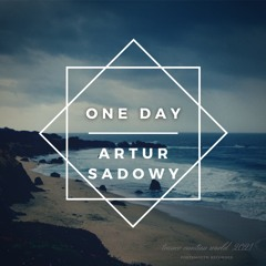Artur Sadowy - One Day (Original Mix)