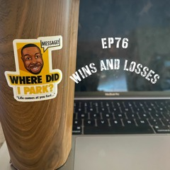 WDIP-76: Wins and Losses