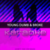 Young Dumb & Broke (Originally Performed by Khalid)
