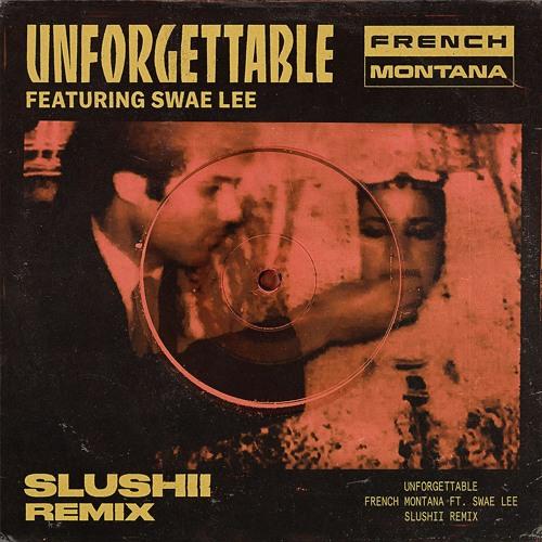 Unforgettable Slushii Remix