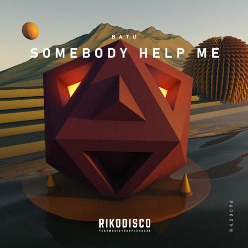 Batu - Somebody Help Me