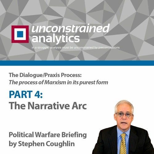 The Narrative Arc   Political Warfare Briefing by Stephen Coughlin
