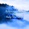 Relaxing Music to Help You Sleep