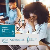 Stress: Auswirkungen und Folgen - Biogena Academy Talk