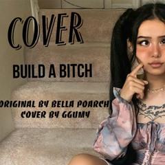 Build A Bitch|bella poarch