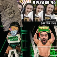 Episode 49: WWE - Money in the Bank 2020 (w/ Bo Luedens from Harm's Way)