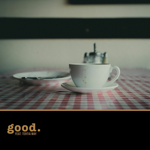 Good (feat. Tertia May)