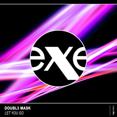 Doubl3 Mask - Let You Go