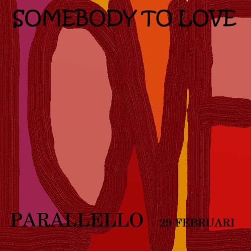 PARALLELLO 2020 Somebody to Love