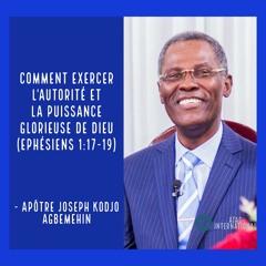 E098-1 Comment exercer l'Autorité et la Puissance glorieuse de Dieu - Apôtre Joseph K. Agbemehin